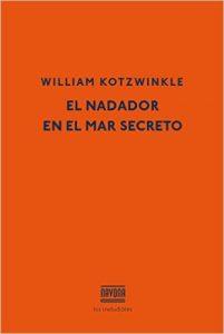 el nadador en el mar secreto, william kotzwinkle, navona