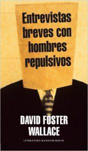 entrevistas breves con hombres repulsivos, david foster wallace