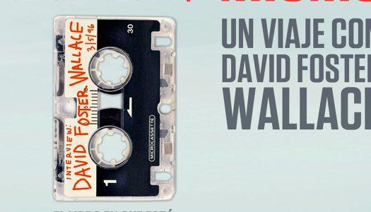 David Lipsky: Un viaje con David Foster Wallace: Aunque por supuesto terminas siendo tú mismo