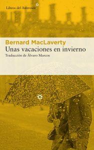 Unas vacaciones en invierno, bernard MacLaverty, libros del asteroide, portada